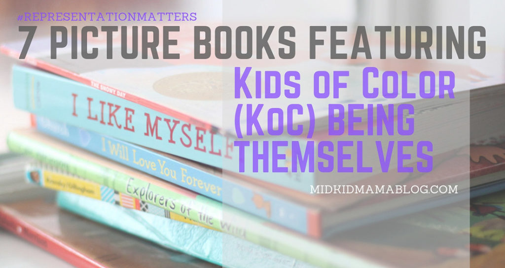 7 Picture Books (and more) Featuring Kids of Color - Black History Month – Good Reads – Uplifting books for POC representation – Mixed Kids early literature and reading list