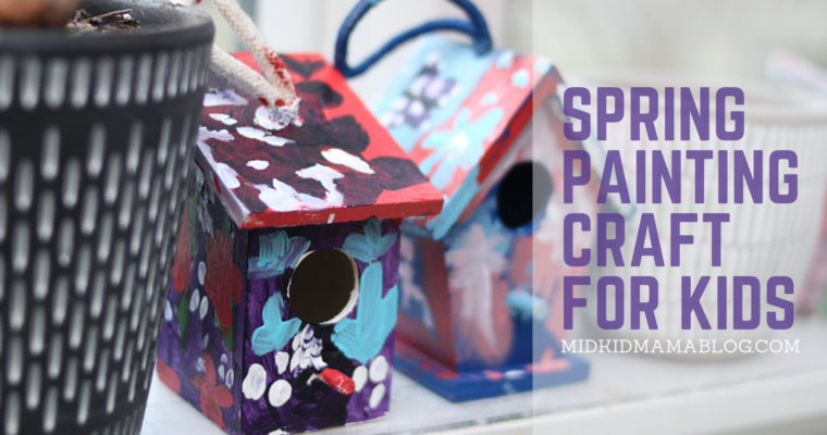 Painting Craft for Kids: Spring Birdhouse