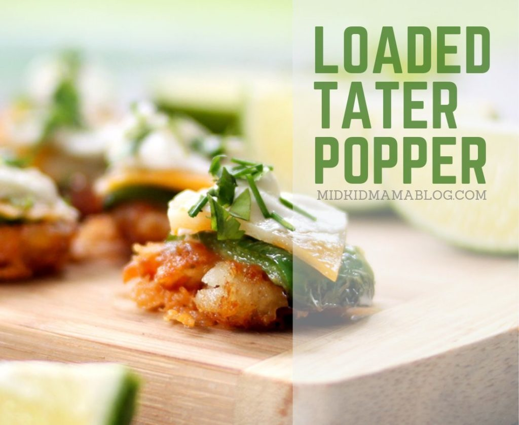 Loaded Tater Popper Recipe - MidKid Mama Blog Appetizer Recipe Ideas