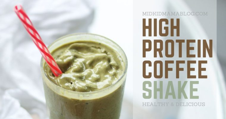 High Protein Coffee Shake