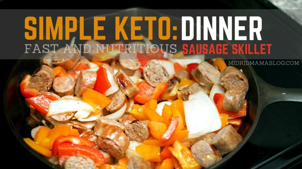 Keto made Easy: Nutritious Dinner Meals for the Family - One Skillet Meals - Brat and Bell Pepper Skillet - MidKid Crew