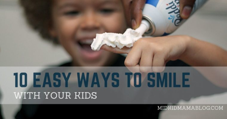 10 Easy Ways to Smile with Your Kids