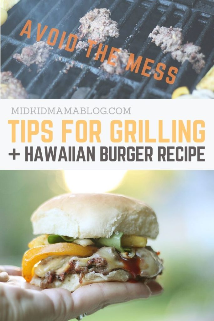 Tips for Grilling Burgers and Hawaiian Burger Recipe - MidKid Mama Blog