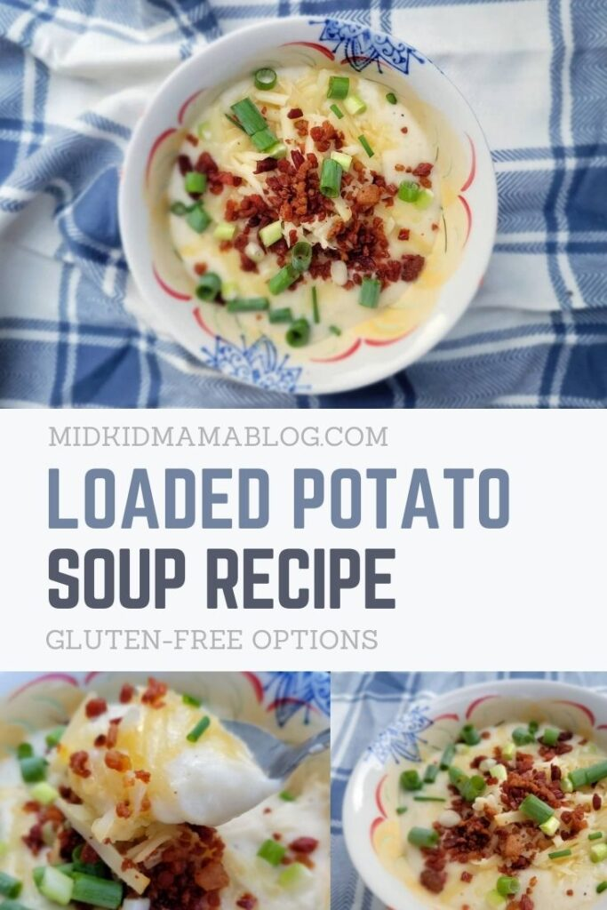 Loaded Potato Soup Recipe — Gluten-Free for the whole family — MidKid Mama Blog